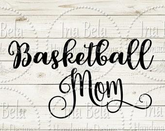 Basketball Svg,Basketball Mom Svg,Svg Files for Cricut,Svg Files Sayings,Silhouette Cut File,Instant Download,Silhouette Svg File,Vinyl,Mom