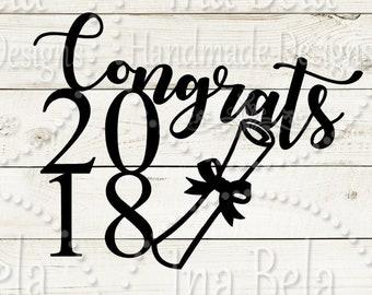 Graduate SVG,SVG Files Sayings,Graduation SVG,Congrats svg,svg Files for Cricut,Class 2018 svg,Silhouette Cut File,Instant Download,Graduate