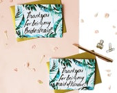 SALE! Tropical paradise palms  'Thank you for being my bridesmaid?' and 'Thank you for being my maid of honour?'  greeting cards