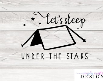 Sleep Under The Stars SVG Cut File for Cricut, Silhouette, and Other Cutting Machines