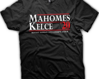 d5647763061 Patrick Mahomes and Travis Kelce for President - 2020 election - Kansas  City shirt