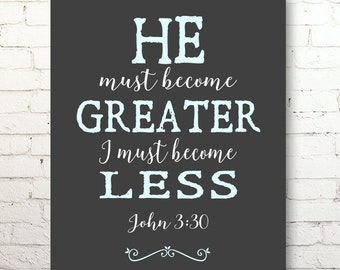 He Must Become Greater, I Must Become Less John 3:30 Inspirational Bible Verse Scripture Art  Canvas Print Religious Gifts