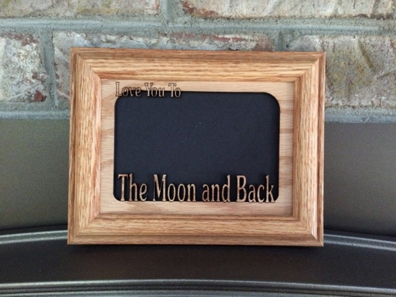 Love You To The Moon And Back Picture Frame 5x7 Etsy