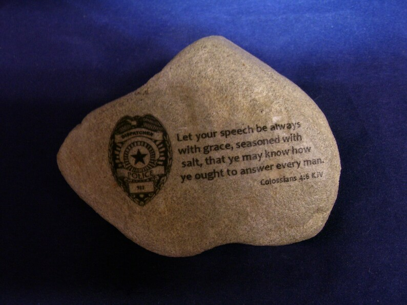 Law Enforcement 911 Dispatcher Stone gift Bible verse Prayer Colossians 4:6  with badge KJV speaking