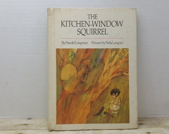 The Kitchen Window Squirrel, 1969, Harold Longman, Nola Langner, vintage kids book