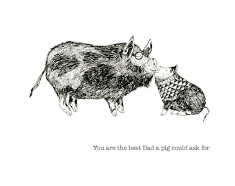 You are the Best Dad a Pig could ask for