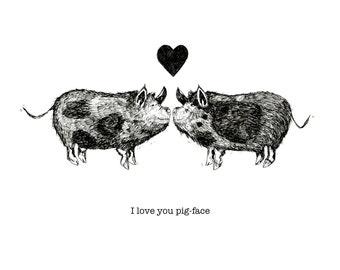 I love you Pig Face