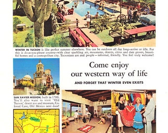 Tucson is Your Place in the Sun in Friendly Arizona, Forget that Winter Exists, Vintage 1955 ORIGINAL Ad