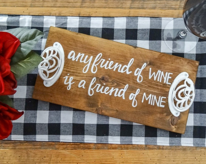 Handcrafted Pine Decorative Tray - Any Friend of Wine is a Friend of Mine