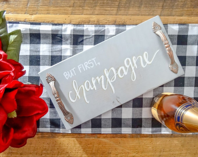 Handcrafted Pine Decorative Tray - But First, Champagne