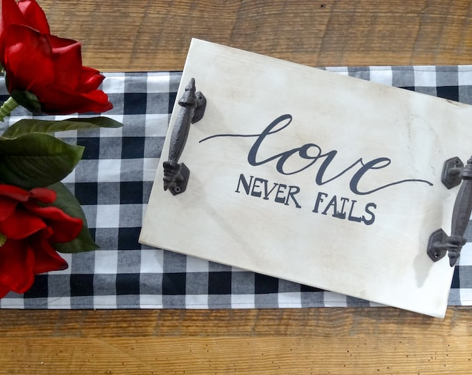 Love ever Fails - Handcrafted Custom Serving Tray