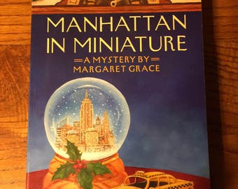REDUCED - Manhattan in Miniature Mystery Novel by Margaret Grace