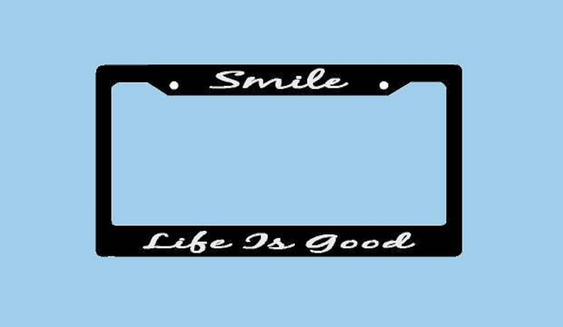 Smile Life is Good License Plate Frame | License Plate | | Car License  Plate Frame | License Plate | Car Tag License Car Accessories
