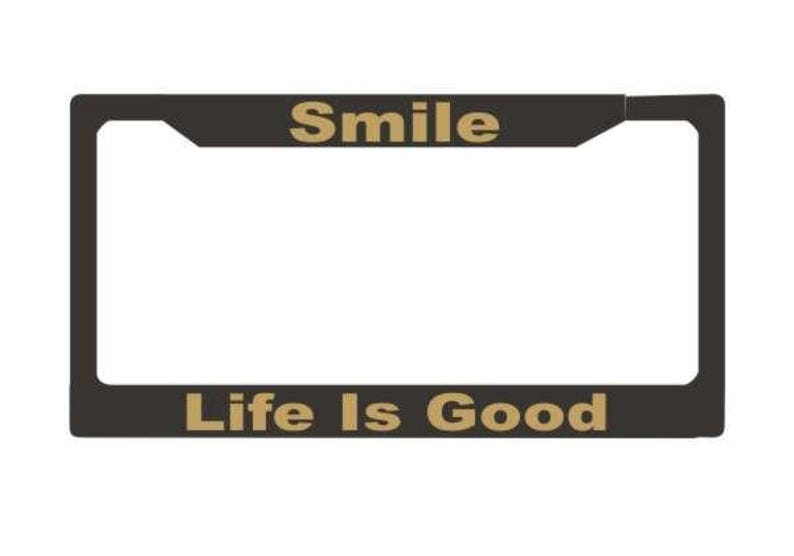 Smile Life is Good License Plate Frame | License Plate | Car Accessories  License Plate Art
