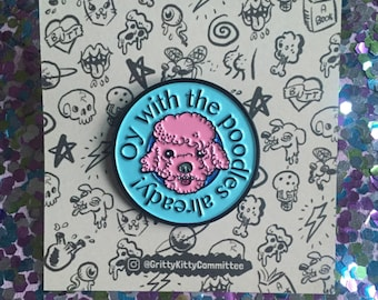 Oy With The Poodles-Gilmore Girls enamel pin