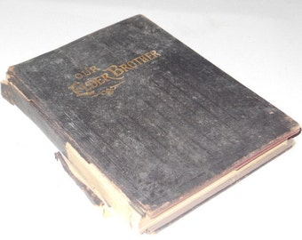 Our Elder Brother 1897 Hardcover book by E.P. Tenney