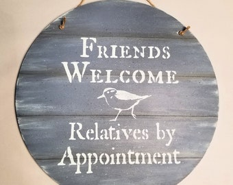 Friends welcome relatives by appointment Custom color sandpiper sign round - beach house decor - custom colors