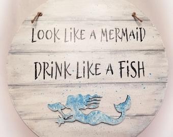 Look like a mermaid drink like a fish Custom color Mermaid sign round - white - mermaid art  beach house decor - custom colors