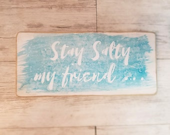 Stay Salty my friend - beach lover gift - mermaid quote - beach house sign - aqua - white