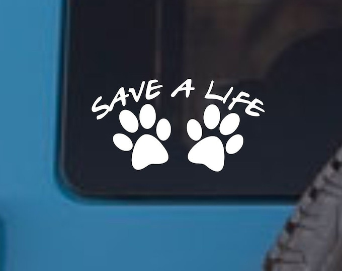 Save a life vinyl decal, save a pet decal, pet adoption vinyl decal, pet adoption sticker, shelter pet decal, pet adoption, save a pet