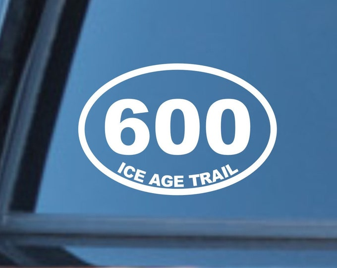 Ice Age Trail 600 mile vinyl decal, Ice Age Trail 600 sticker, IAT 600 miler sticker, Ice Age Trail, Wisconsin hiking sticker, Ice Age Trail