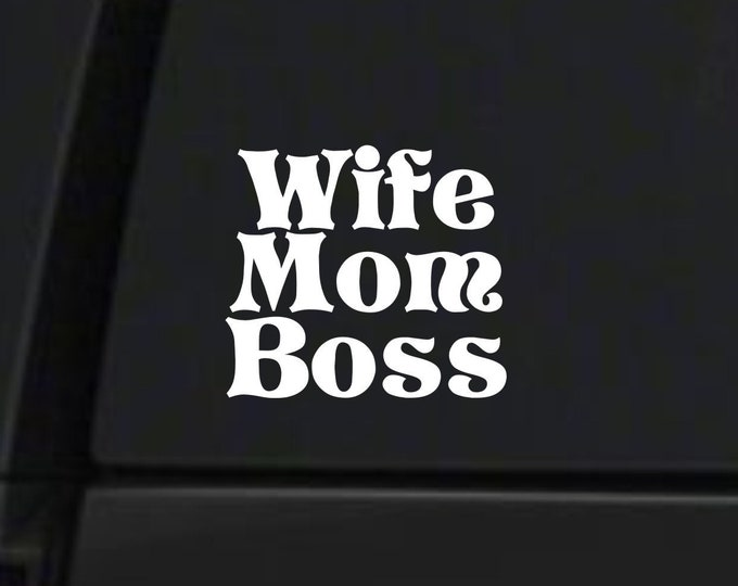 Wife Mom Boss decal, wife mom boss vinyl decal, wife mom boss sticker, wife mom boss car sticker, wife decal, boss decal, mom decal