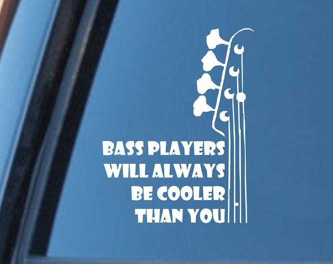 Bass player decal, bassist decal, bass player sticker, bassist sticker, bass players are cooler, bass guitar decal, bass player decal, bass