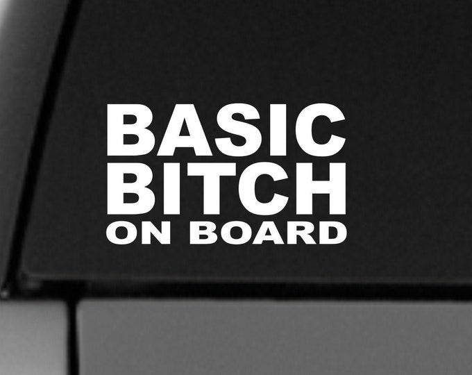 Basic Bitch on board vinyl decal, bitch on board sticker, basic bitch on board vinyl car sticker, bitch on board, bitch decal
