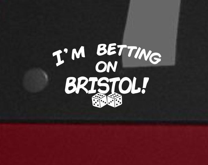 I'm betting on Bristol premium vinyl decal, I'm betting on Bristol sticker, Bristol Resort Casino decal, Bristol Casino sticker, Bristol