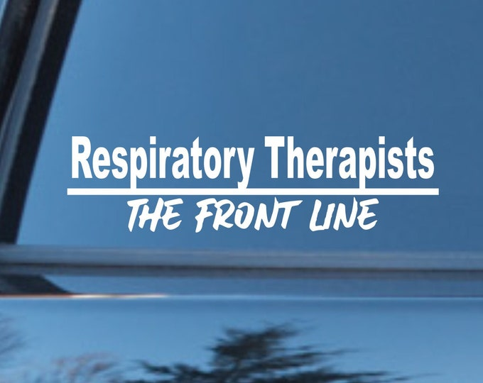 Respiratory Therapist The Front Line vinyl decal, Respiratory Therapist sticker, RT decal, RT sticker, Respiratory Therapist car sticker