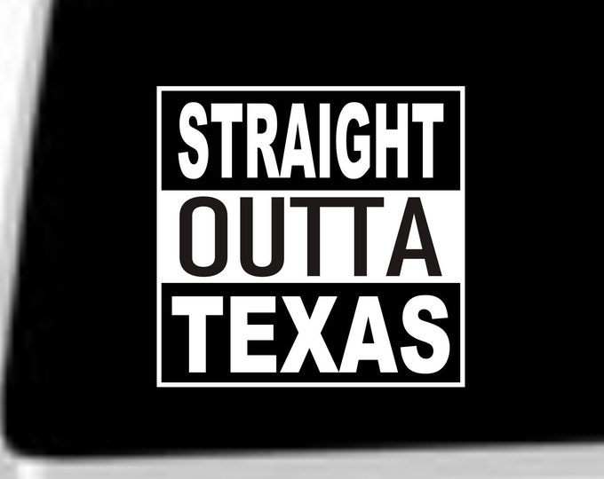 Straight Outta Texas decal, Texas decal, Texas sticker, Straight Outta Texas vinyl sticker, Texas car sticker, Texas vinyl decal, Texas
