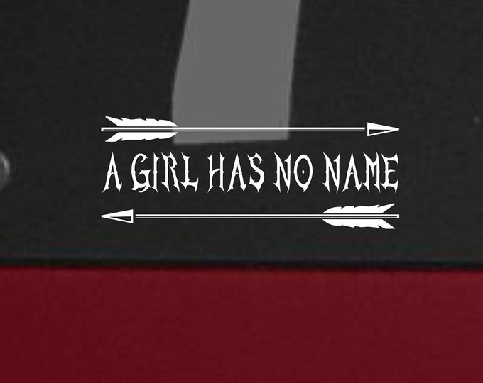 A girl has no name vinyl decal, A girl has no name sticker, A girl has no name, Car decal, A girl