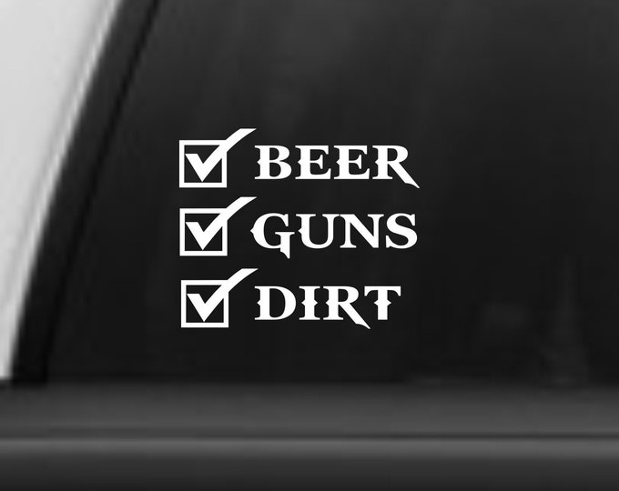 Beer guns dirt vinyl decal, beer guns dirt sticker, beer guns and dirt car decal, country boy decal, 4x4 vinyl decal, off road sticker,