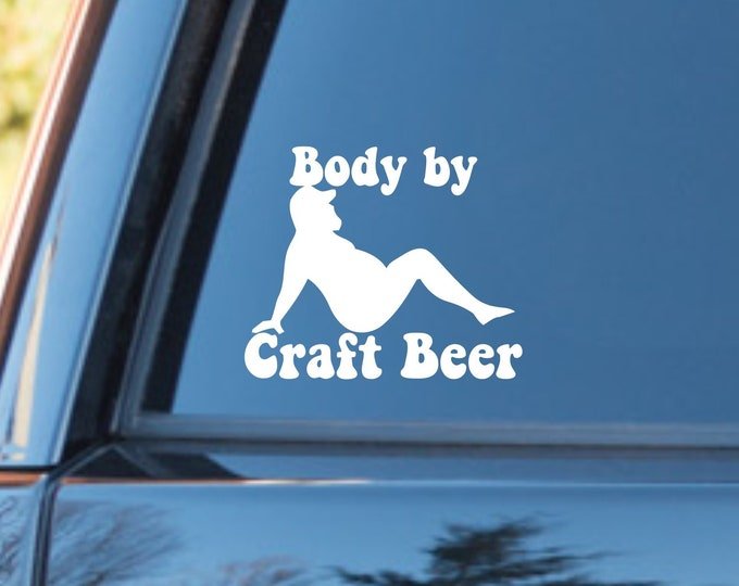 Funny beer decal, Craft beer decal, funny fat guy beer decal, funny beer sticker, craft beer sticker, body by craft beer decal, beer sticker