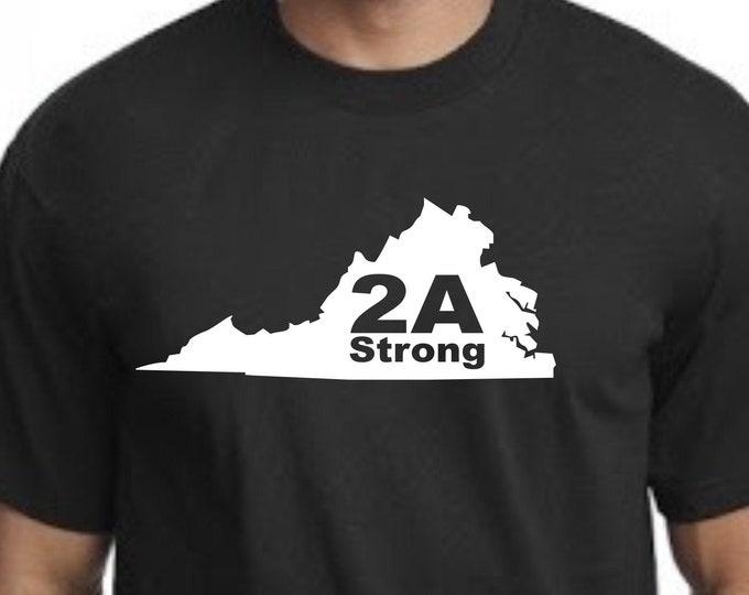 2A Virginia Strong t-shirt, Virginia 2nd Amendment t-shirt, Virginia 2A strong t-shirt, Virginia Pro gun t-shirt, Virginia gun rights shirt