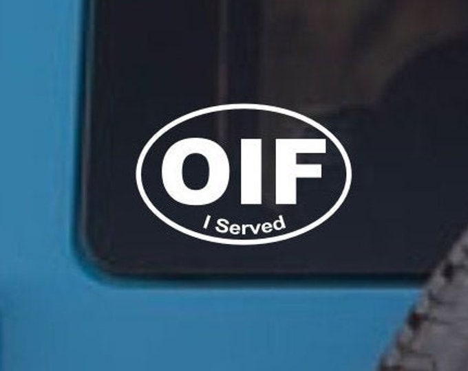 OIF I Served vinyl decal, Operation Iraqi Freedom decal, OIF I served sticker, military service decal sticker, Iraq I served car decal