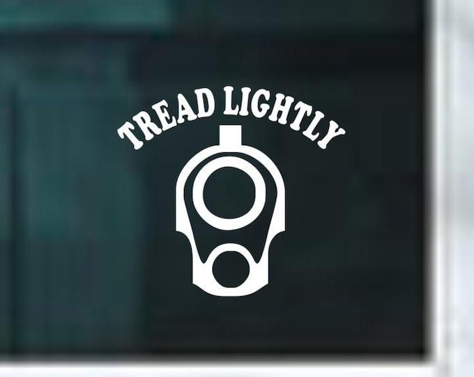 Tread Lightly vinyl decal, Tread Lightly vinyl sticker, Tread Lightly decal, Tread Lightly sticker, Gun Owner decal, Guns, Free Shipping!!