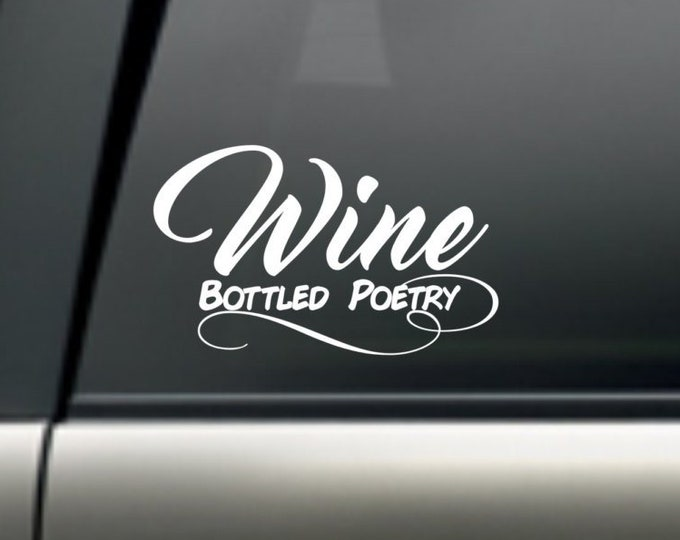Wine decal, wine bottled poetry decal, wine sticker, bottled poetry sticker, wine car decal, wine lovers sticker, wine lover decal, wine