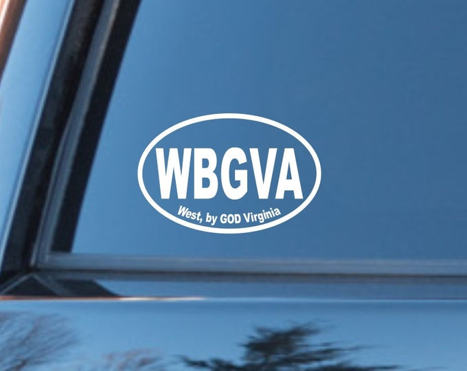 West by GOD Virginia decal, WBGVA vinyl decal, West Virginia by GOD decal, West Virginia sticker, West Virginia by God car decals, West Va