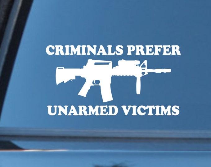 """vinyl decal """"Criminals Prefer Unarmed Victims"""", gun decal, 2nd amendment decal, gun sticker, gun lover, pro gun decal, pro gun sticker, guns"""