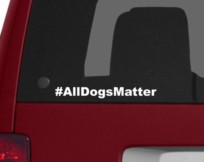 All dogs matter hashtag, hashtag all dogs matter, aspca decal, dog decal, dog sticker, pet decal, all dogs matter, dogs matter, dog lover