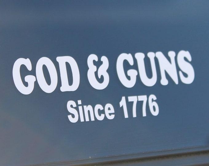 """Decal """"God & Guns since 1776"""" decal, God and Guns Sticker,"""