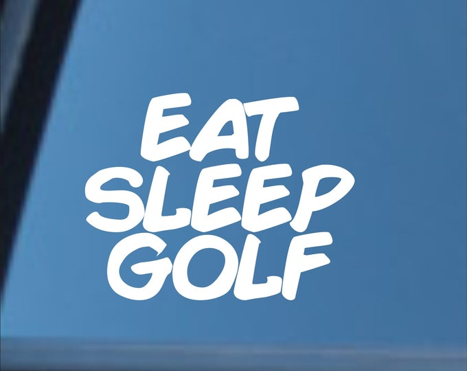 Eat Sleep Golf vinyl decal, Eat Sleep Golf sticker, golf decal, golf sticker, golfer gift, golf, golfer decal, golfer sticker, golf gear