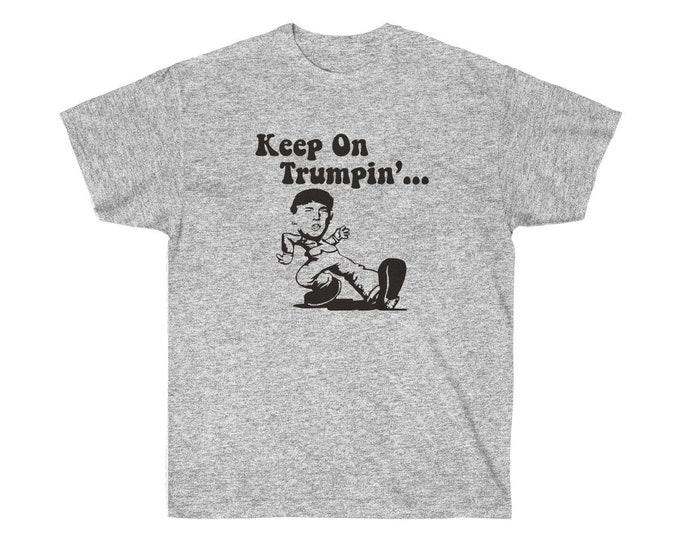 Keep On Trumpin Unisex Ultra Cotton Tee