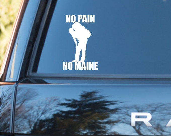 No pain no Maine vinyl decal, Appalachian Trail decal, AT decal, AT sticker, no pain no maine sticker, hiker decal, hiker sticker, backpack