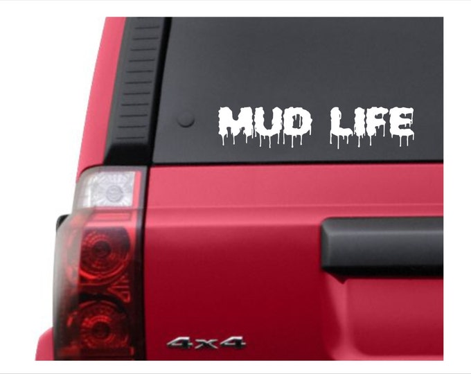 Mud Life vinyl decal, mud life decal, mud life sticker, vinyl mud life decal, mudder vinyl decal, off road decal, mud life sticker