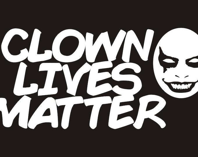 Clown Lives Matter vinyl decal, clown lives matter, clown lives matter sticker, scary clown decal, scary clown sticker, clown decal, clown