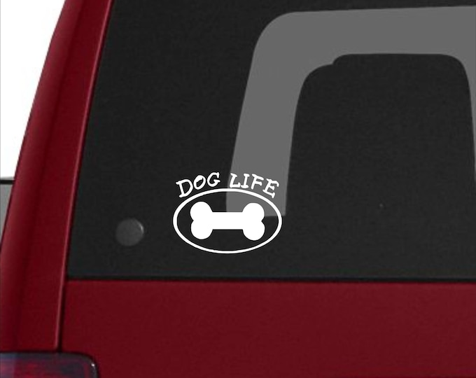 Dog Life vinyl decal, Dog Life decal, Dog Life sticker, Dog Life car decal, Dog lover decal, Pet lover decal, dog decal, dog life, dogs life