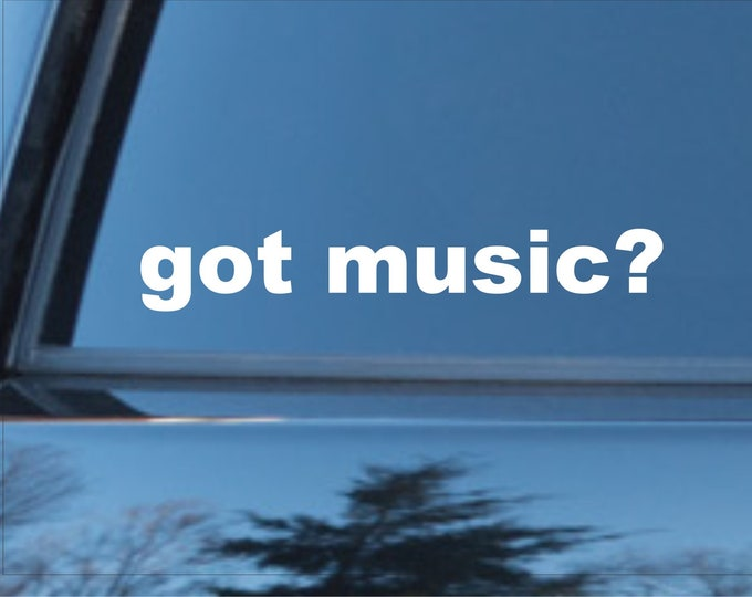 got music vinyl decal, got music, got music vinyl sticker, got music decal, got music sticker
