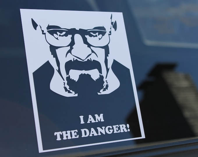 "Decal ""I Am The Danger!"" Popular television drama and one of the best characters ever! Lets cook!"